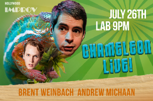 Chameleon Live! with Brent Weinbach & Andrew Michaan