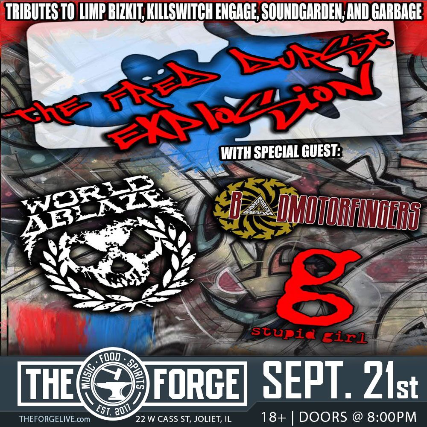 Ticket for The Fred Durst Explosion (Limp Bizkit Tribute), Bad Motorfingers  (Soundgarden Tribute), World Ablaze (Killswitch Engage Tribute), Stupid