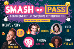 Smash or Pass: Hosted by Zach Noe Towers ft. Eli Olsberg, Teresa Lee, Shawn Pearlman and more!