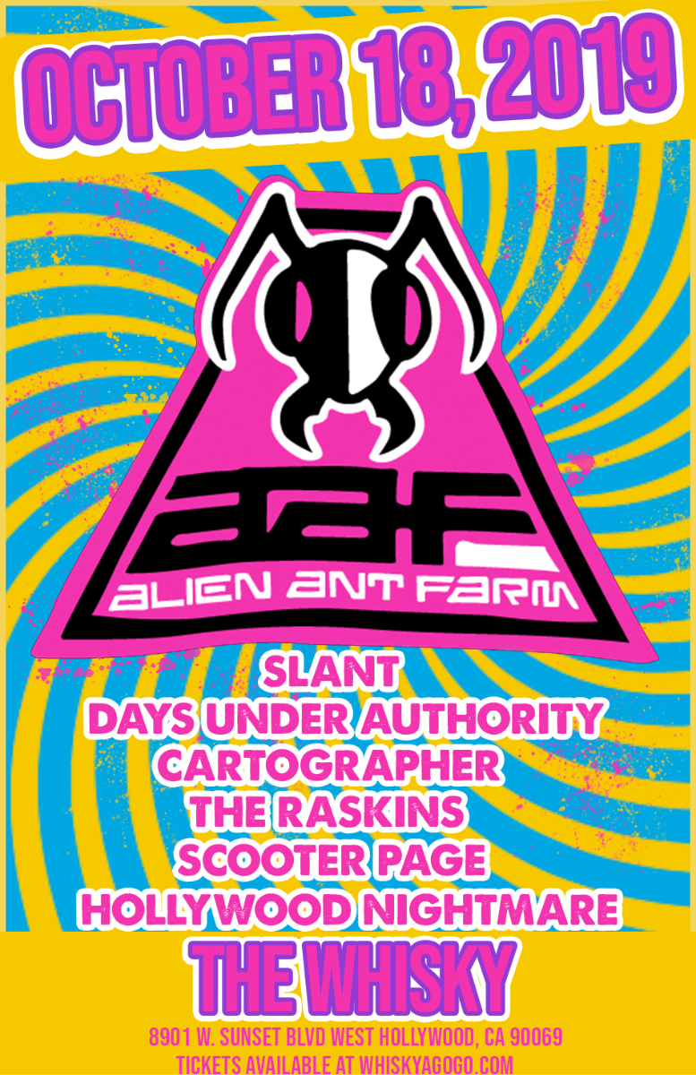 Alien Ant Farm, Slant, Days Under Authority, The Raskins, Scooter Page, Hollywood Nightmare, Cartographer