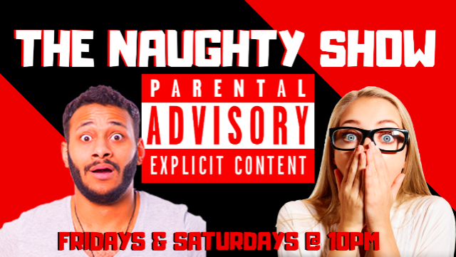 The Naughty Show!*Sold Out/Private Event*