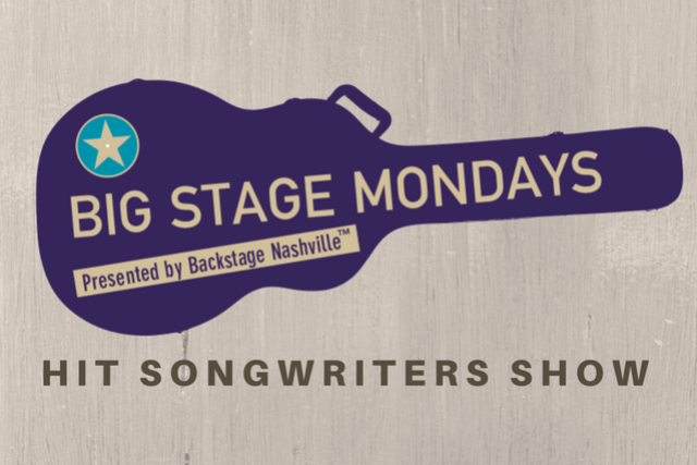 Big Stage Mondays Hit Songwriters Show Presented By Backstage Nashvill