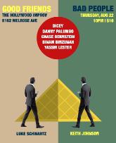 Good Friends, Bad People w/ Luke Schwartz and Keith Johnson ft. Dicey, Chase Bernstein, Binam Binzunah, Yassir Lester, and Danny Palumbo!