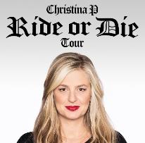 Christina P: Ride or Die Tour