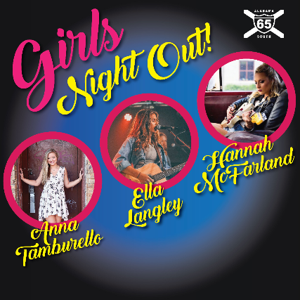Girls Night Out! feat. Anna Tamburello, Ella Langley, Hannah McFarland (pub stage)