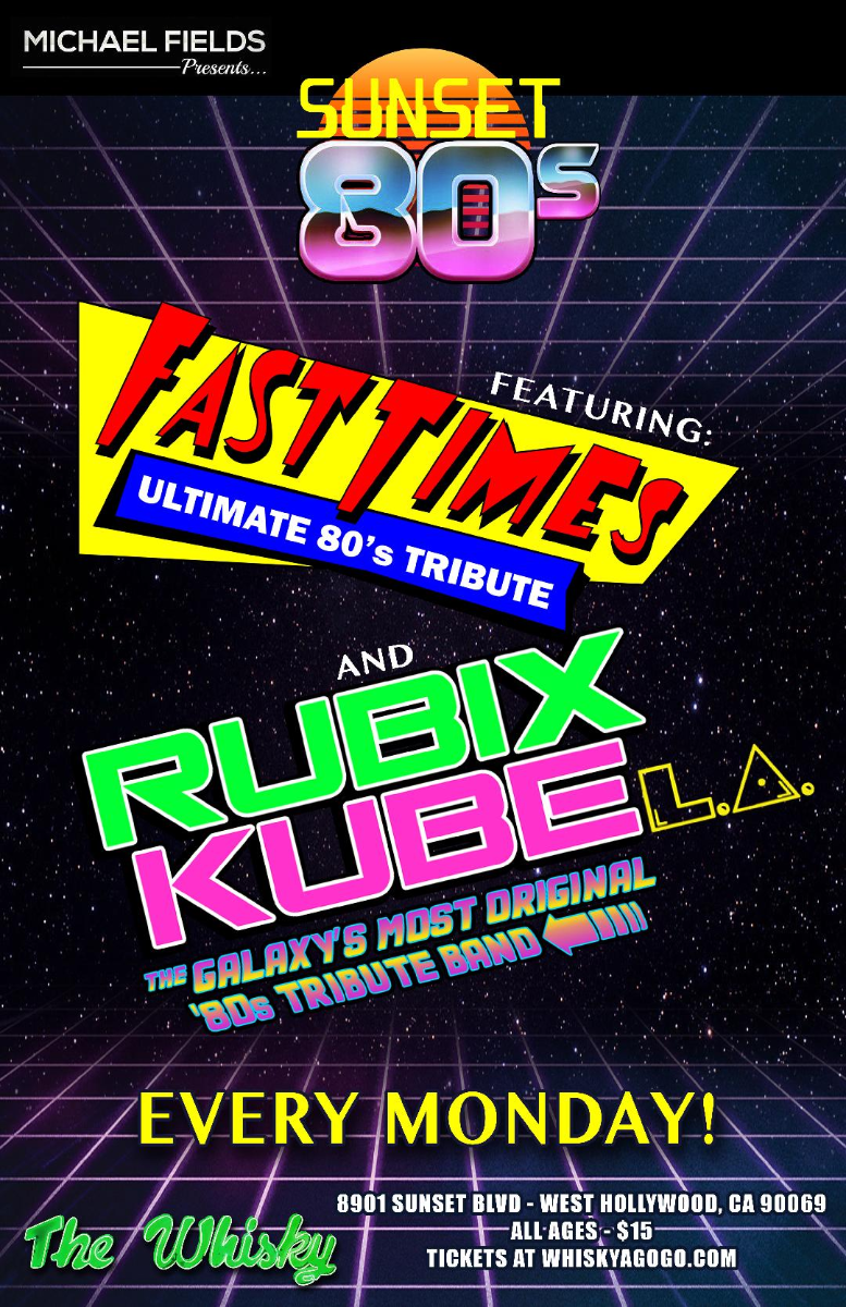 Fast Times, Rubix Kube LA