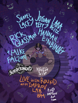 Surrounded at the Improv w/ Mike Falzone ft. Lara Beitz, Shapel Lacey, Jordan Perry, Rick Glassman, Hannah Einbinder and more!