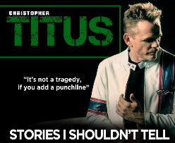Christopher Titus:  Stories I Shouldn't Tell