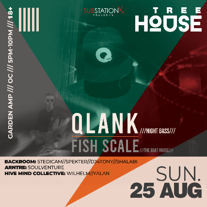 Substation X Presents: Tree HOUSE featuring QLANK