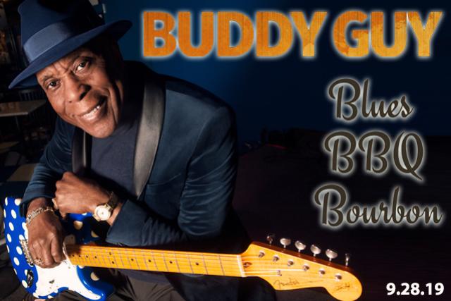 Buddy Guy, Bourbon, Blues & BBQ