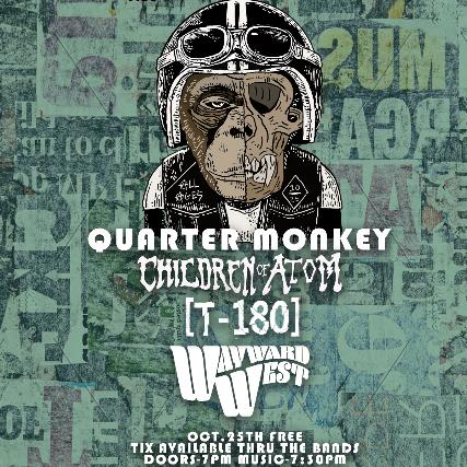 Quarter Monkey, Children of Atom, T-180, Wayward West