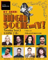Ry Doon's High Society w/ Nikki Glaser, Jamie Kennedy, Eddie Della Siepe, John Campanelli, Pat Quinn, Leah Lamarr, Jason Collings, and more!
