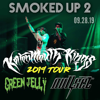 Smoked Up 2 w/ Kottonmouth Kings & Green Jelly