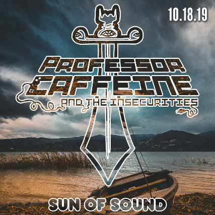 Professor Caffeine & The Insecurities, Sun of Sound, The Morgana Phase, Junro