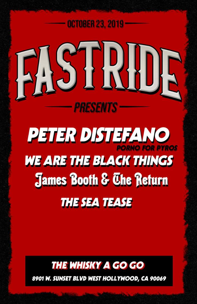 Peter DiStefano of Porno For Pyros, FASTRIDE, We Are The Black Things, James Booth, The Seatease
