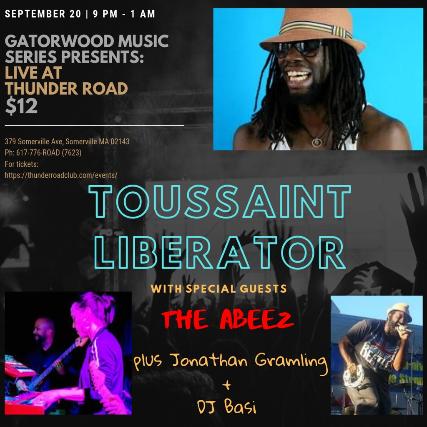 Toussaint the Liberator, The A-Beez, Jonathan Gramling, DJ Basi