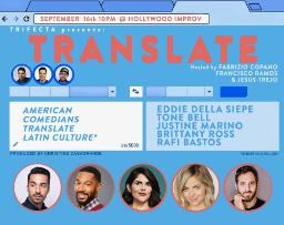 Translate w/ Francisco Ramos, Fabrizio Copano, and Jesus Trejo ft. Eddie Della Siepe, Justine Marino, Brittany Ross, Rafi Bastos, and more!