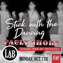 Stick with the Dancing with Pauly Shore - Stories of my Childhood