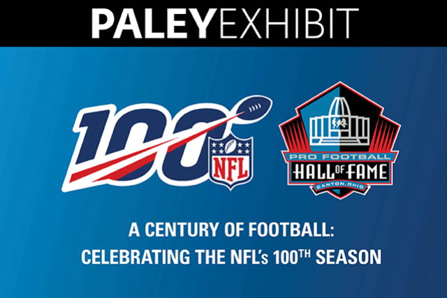 Exhibit: A Century Of Football: Celebrating The NFL's 100th Season