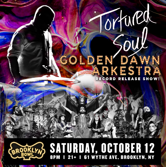 Tortured Soul + Golden Dawn Arkestra (Record Release Show!)
