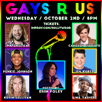 Gays R Us w/ Erin Foley and more TBA!