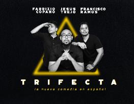TRIFECTA (Comedia en Español/Spanish Language Comedy) con Jesus Trejo, Francisco Ramos, Jesús Sepulveda, Lil B, Jepherson Guevara, Carlos Santos, Ignacio Serrichio, y mas!