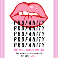 Profanity! w/ Ken Garr, Steph Tolev, Francisco Ramos, Nicole Aimee, Chris Porter and more!