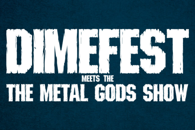 Dimefest Meets The Metal Gods Show 2019
