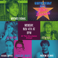 Delman's Definitely Not Star Search w/ Andrew Delman, Lee Newton, Whitmer Thomas, Richard Sarvate, Maderline Wager, Drew Kraft, Emily Catalano, Heather Turman, and more TBA!