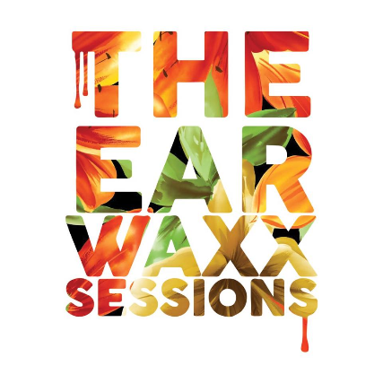 The EarWaxx Sessions