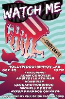 Watch Me Chill w/ Sandy Danto featuring: Adam Conover, Adam Ray, Leonard Robinson, Aristotle Athiras, Michelle Ortiz, Avery Pearson and more!