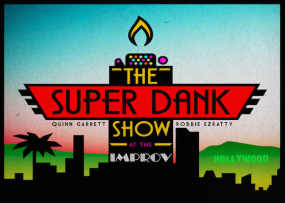 The Super Dank Show w/ Quinn Garrett and Robbie Ezratty ft. Brooks Wheelan, Mitchell Marchand, Sydney Steinberg, Joe Kwaczala, Lou Misiano, Jake Kroger, Steph Tolev, and more!