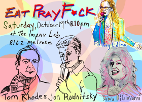 Eat Pray F*ck w/ Fielding Edlow ft. Tom Rhodes, Jon Rudnitsky, Shang, Laura Kightlinger, John Quaintance, and more!