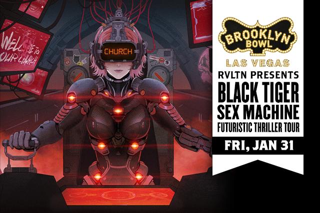 RVLTN Presents: Black Tiger Sex Machine -- Futuristic Thriller Tour