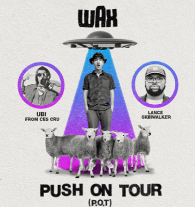 Copyright © Ticketmaster | WAX: the PUSH ON TOUR tickets