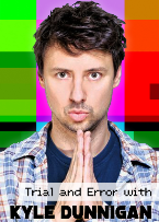 Trial and Error with Kyle Dunnigan