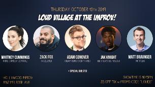 Loud Village ft. Whitney Cummings, Adam Conover, Matt Braunger, Zack Fox, Jak Knight and more!