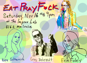 Eat Pray F*ck w/ Fielding Edlow ft. Greg Behrendt, Kira Soltanovich, Page Hurwitz, Erin Foley, Tone Bell and more!