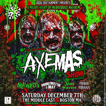 """Alla Xul Elu """"Axemass Show"""" with Problemattik & Dkay, Jimi Carter, Madd Maxxx"""
