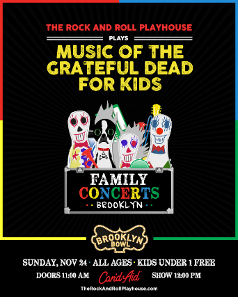 More Info for The Rock and Roll Playhouse plays Music of the Grateful Dead for Kids