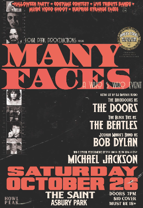 HALLOWEEN PARTY * HOWL PEAK PRODUCTIONS PRESENTS MANY FACES, A WHO'S WHO EVENT , RETRO SET BY DJ EMPEROR, THE BACKDOORS AS THE DOORS, BLACK TIES AS THE BEATLES, JOSHUA MARK BAND AS BOB DYLAN + PETE CARTER AS KING of POP MICHAEL JACKSON