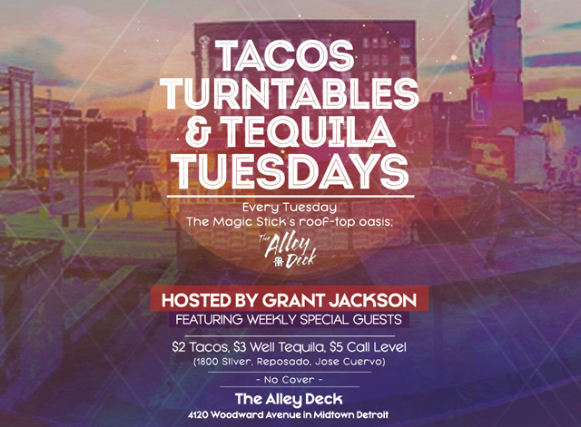 Tacos, Turntables & Tequila Tuesdays, Hosted by: Grant Jackson
