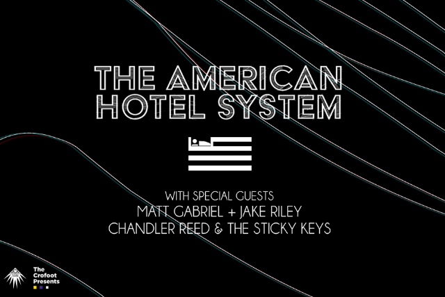 The American Hotel System w/ Jake Riley & The Social Workers + Matt Gabriel + Chandler Reed & The Sticky Keys