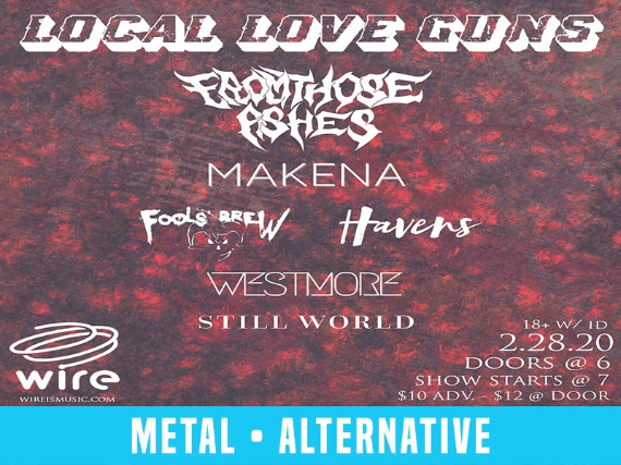 The Local Love Guns: From Those Ashes // Makena // Fools' Brew // Havens // Westmore // Still World
