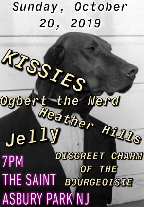 KISSIES, JELLY, OGBERT THE NERD, HEATHER HILLS, DISCREET CHARM of the BOURGEOISIE