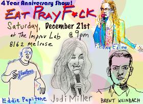 Eat Pray F*ck: Wayne Federman, Eddie Pepitone, Jodi Miller, Brent Weinbach, Greg Wilson, Fielding Edlow and more!