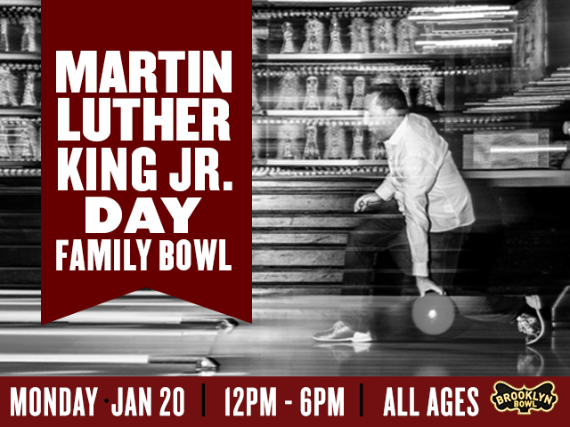Dr. Martin Luther King Jr. Day Family Bowl at Brooklyn Bowl