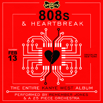More Info for 808s & HEARTBREAK: The Entire Kanye West Album Performed by Remember Jones & A 25-PIECE ORCHESTRA