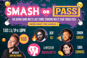 Smash or Pass: Hosted by Zach Noe Towers ft. Asif Ali, Simon Gibson, Cara Connors, and more!