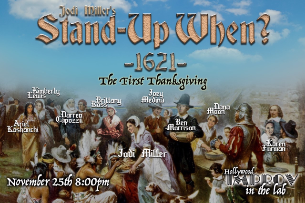 Stand Up When? w/ Jodi Miller ft. Karen Forman, Ben Morrison, Ariel Kashanchi, Brittany Ross, Kimberly Lewis, Darren Capozzi, John Huck, and more TBA!